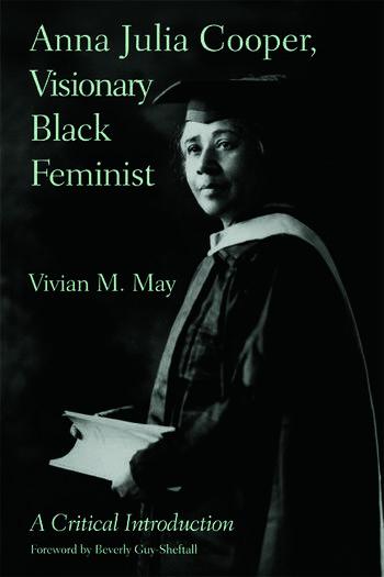 Anna Julia Cooper, Visionary Black Feminist A Critical Introduction book cover