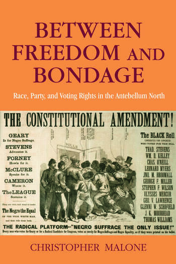 Between Freedom and Bondage Race, Party, and Voting Rights in the Antebellum North book cover