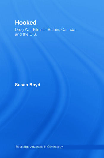 Hooked: Drug War Films in Britain, Canada, and the U.S. book cover