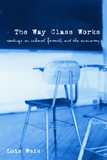 The Way Class Works Readings on School, Family, and the Economy book cover