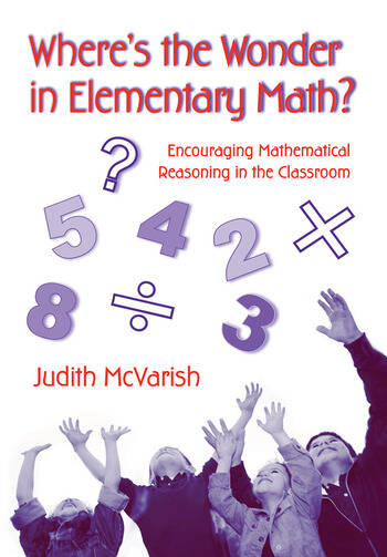 Where's the Wonder in Elementary Math? Encouraging Mathematical Reasoning in the Classroom book cover