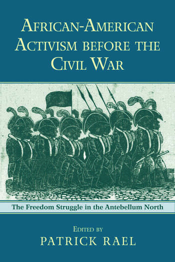 African-American Activism before the Civil War The Freedom Struggle in the Antebellum North book cover