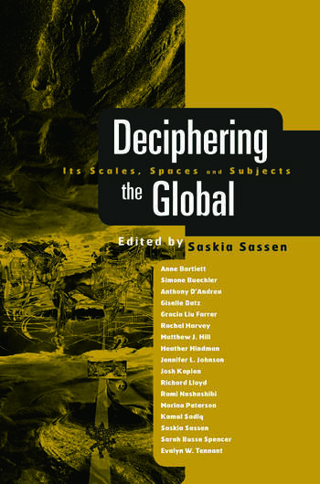 Deciphering the Global Its Scales, Spaces and Subjects book cover