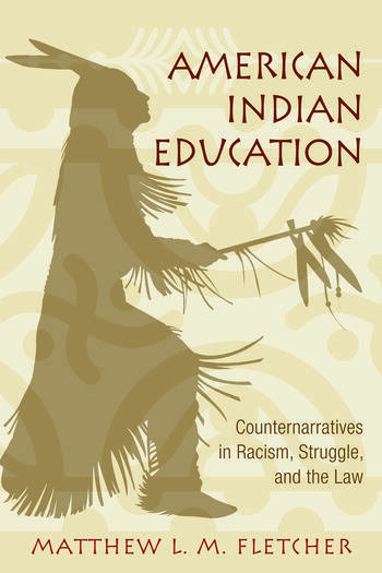 American Indian Education Counternarratives in Racism, Struggle, and the Law book cover