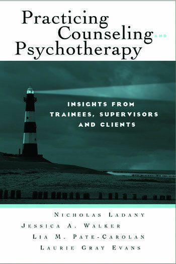 Practicing Counseling and Psychotherapy Insights from Trainees, Supervisors and Clients book cover