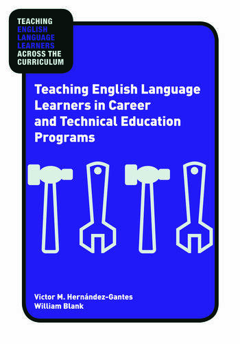 Teaching English Language Learners in Career and Technical Education Programs book cover