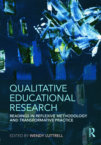 Qualitative Educational Research Readings in Reflexive Methodology and Transformative Practice book cover