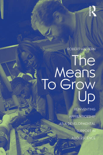 The Means to Grow Up Reinventing Apprenticeship as a Developmental Support in Adolescence book cover