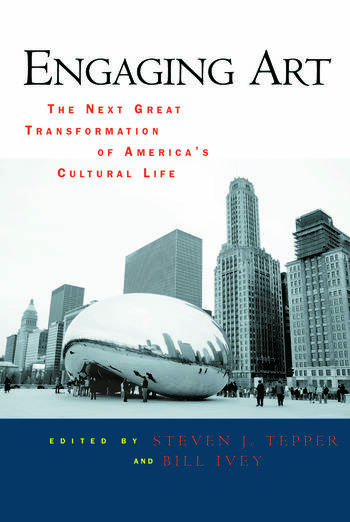 Engaging Art The Next Great Transformation of America's Cultural Life book cover