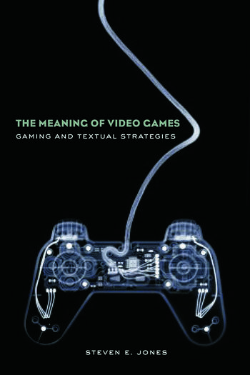 The Meaning of Video Games Gaming and Textual Strategies book cover