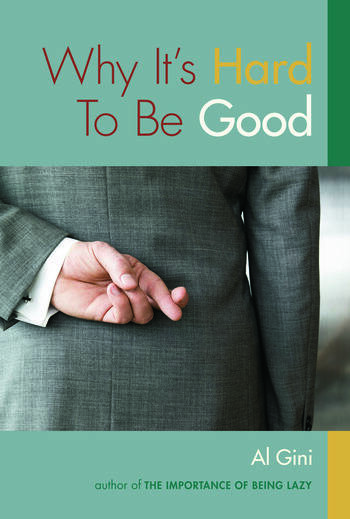 Why It's Hard to be Good book cover