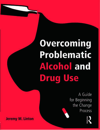 Overcoming Problematic Alcohol and Drug Use A Guide for Beginning the Change Process book cover