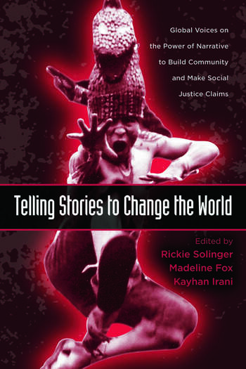 Telling Stories to Change the World Global Voices on the Power of Narrative to Build Community and Make Social Justice Claims book cover
