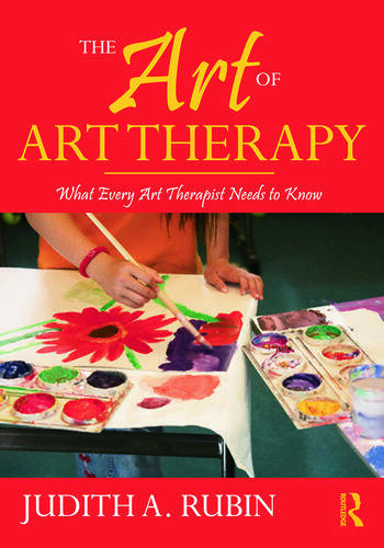 The Art of Art Therapy What Every Art Therapist Needs to Know book cover