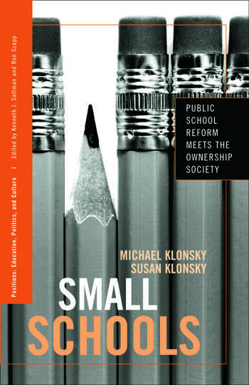 Small Schools Public School Reform Meets the Ownership Society book cover