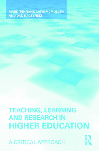 Teaching, Learning and Research in Higher Education A Critical Approach book cover