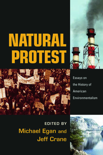 Natural Protest Essays on the History of American Environmentalism book cover