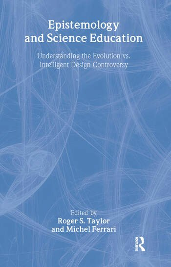 Epistemology and Science Education Understanding the Evolution vs. Intelligent Design Controversy book cover