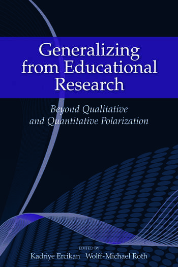Generalizing from Educational Research Beyond Qualitative and Quantitative Polarization book cover