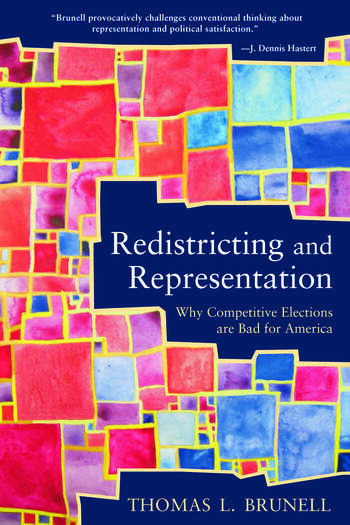 Redistricting and Representation Why Competitive Elections are Bad for America book cover