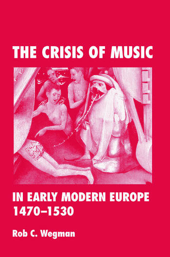 The Crisis of Music in Early Modern Europe, 1470--1530 book cover
