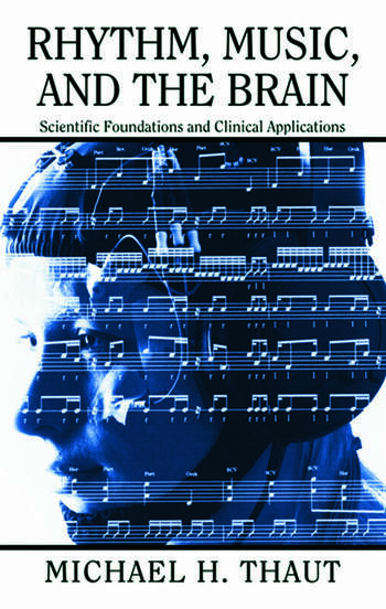 Rhythm, Music, and the Brain Scientific Foundations and Clinical Applications book cover