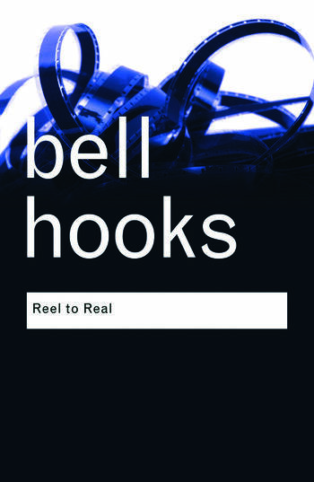 Reel to Real Race, Sex and Class at the Movies book cover