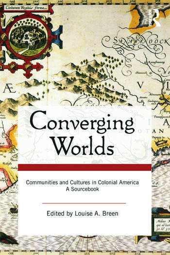 Converging Worlds Communities and Cultures in Colonial America, A Sourcebook book cover