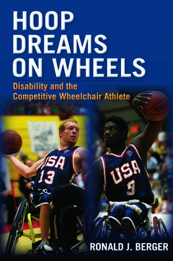 Hoop Dreams on Wheels Disability and the Competitive Wheelchair Athlete book cover