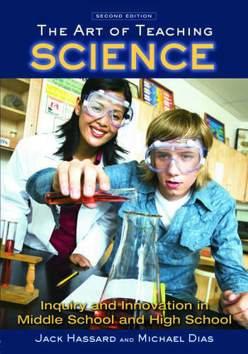 The Art of Teaching Science Inquiry and Innovation in Middle School and High School book cover