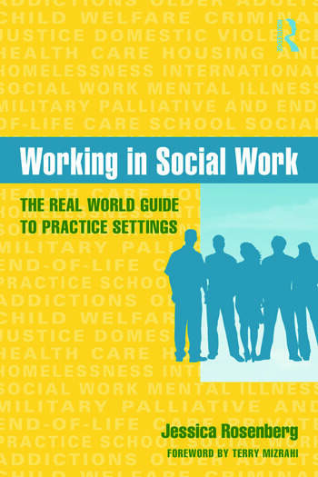 Working in Social Work The Real World Guide to Practice Settings book cover
