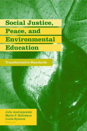 Social Justice, Peace, and Environmental Education Transformative Standards book cover