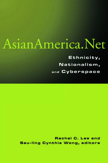 Asian America.Net Ethnicity, Nationalism, and Cyberspace book cover