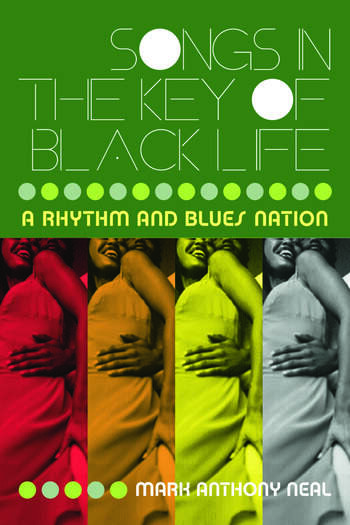Songs in the Key of Black Life A Rhythm and Blues Nation book cover