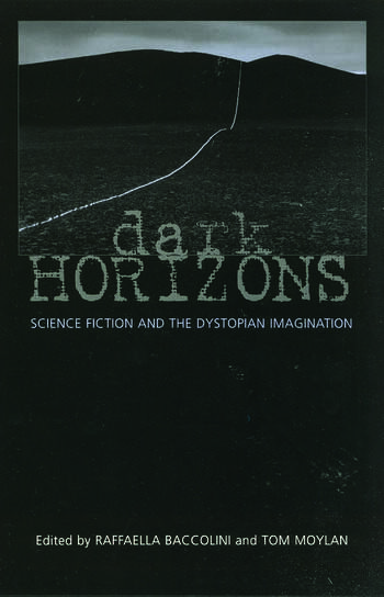 Dark Horizons Science Fiction and the Dystopian Imagination book cover