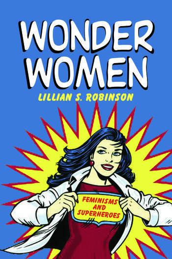 Wonder Women Feminisms and Superheroes book cover