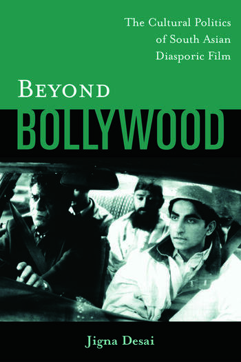 Beyond Bollywood The Cultural Politics of South Asian Diasporic Film book cover