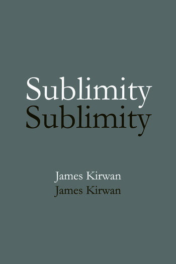 Sublimity The Non-Rational and the Rational in the History of Aesthetics book cover