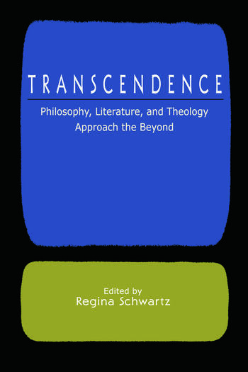 Transcendence Philosophy, Literature, and Theology Approach the Beyond book cover