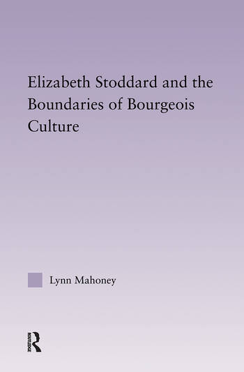 Elizabeth Stoddard & the Boundaries of Bourgeois Culture book cover