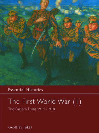 The First World War, Vol. 1 The Eastern Front 1914-1918 book cover