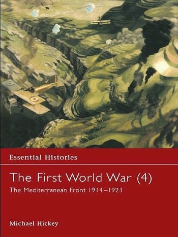 The First World War, Vol. 4 The Mediterranean Front 1914-1923 book cover