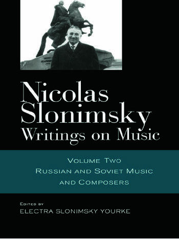 Nicolas Slonimsky: Writings on Music Russian and Soviet Music and Composers book cover