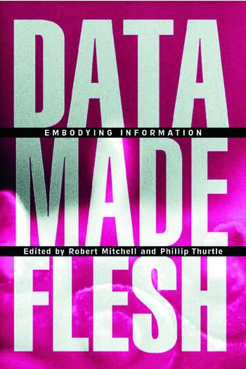 Data Made Flesh Embodying Information book cover