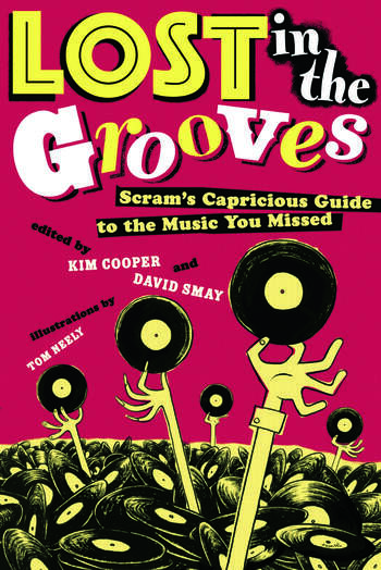 Lost in the Grooves Scram's Capricious Guide to the Music You Missed book cover