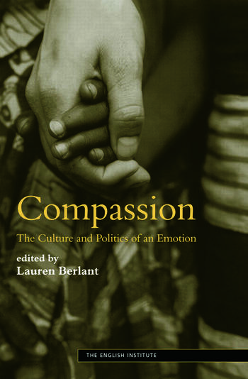 Compassion The Culture and Politics of an Emotion book cover