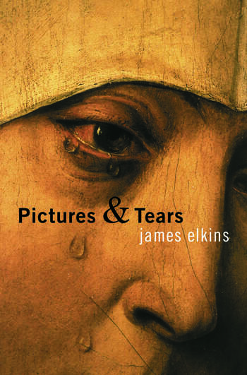 Pictures and Tears A History of People Who Have Cried in Front of Paintings book cover