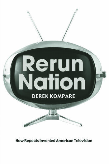 Rerun Nation How Repeats Invented American Television book cover