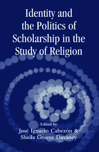 Identity and the Politics of Scholarship in the Study of Religion book cover