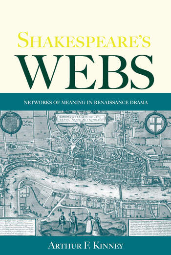 Shakespeare's Webs Networks of Meaning in Renaissance Drama book cover